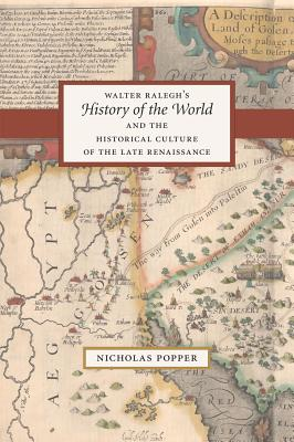 """Walter Ralegh's """"History of the World"""" and the Historical Culture of the Late Renaissance"""