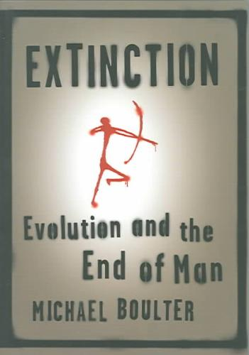 Extinction - Evolution and the End of Man