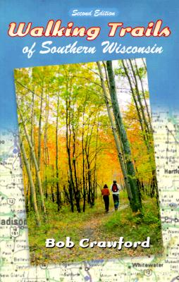 Walking Trails of Southern Wisconsin