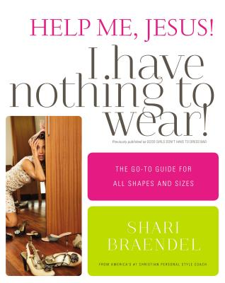 Help Me, Jesus! I Have Nothing to Wear!
