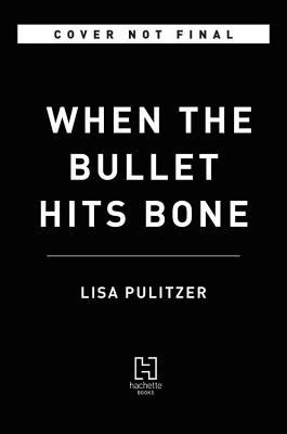 When the Bullet Hits Bone
