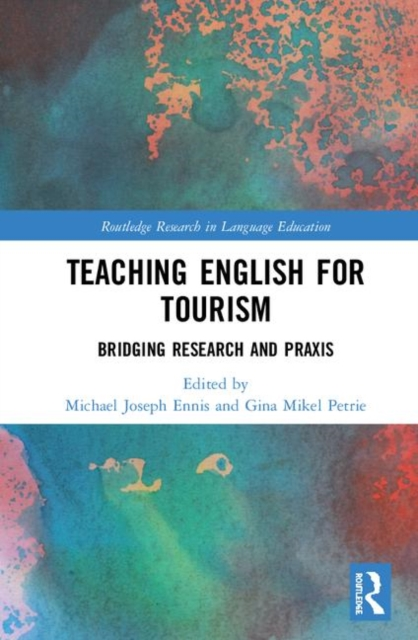 Routledge Research in Language Education: Teaching English for Tourism