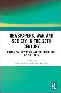 Newspapers, War and Society in the 20th Century