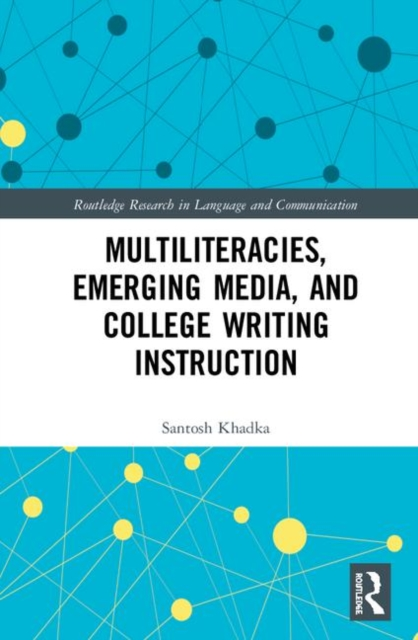 Multiliteracies, Emerging Media, and College Writing Instruction