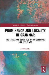 Routledge Studies in Chinese Linguistics: Prominence and Locality in Grammar