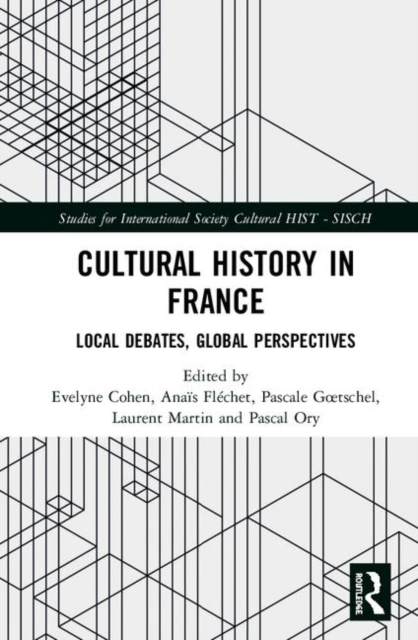 Studies for the International Society for Cultural History: Cultural History in France