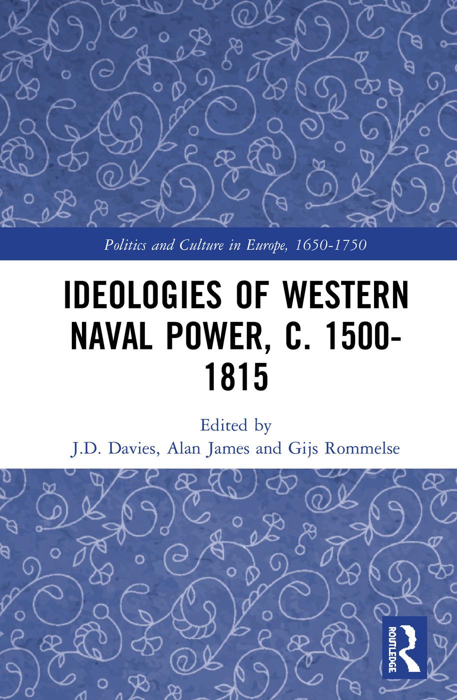 Ideologies of Western Naval Power, c. 1500-1815