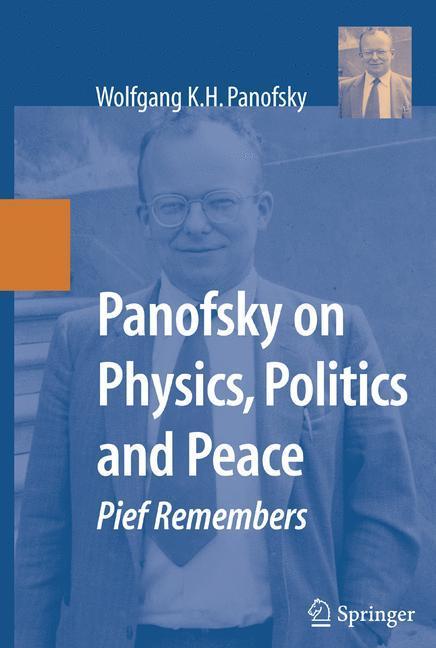 Panofsky on Physics, Politics and Peace