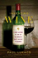Inventing Wine - A New History of One of the World`s Most Ancient Pleasures