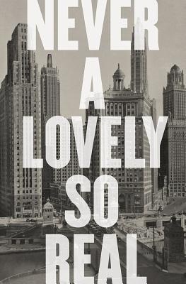 Never a Lovely So Real - The Life and Work of Nelson Algren