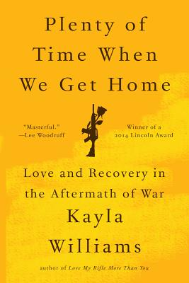 Plenty of Time When We Get Home - Love and Recovery in the Aftermath of War