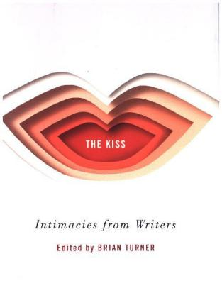 The Kiss - Intimacies from Writers