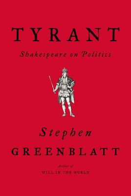 Tyrant - Shakespeare on Politics