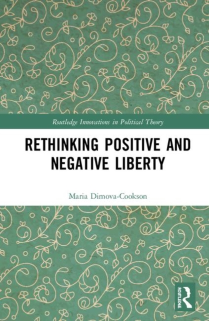 Rethinking Positive and Negative Liberty