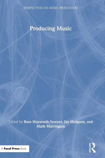 Perspectives on Music Production: Producing Music
