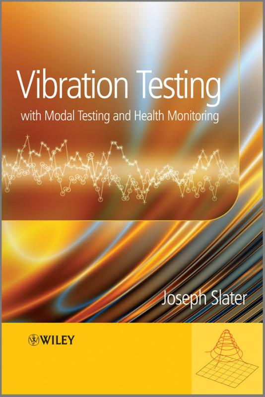 Vibration Testing, with Modal Testing and Health Monitoring