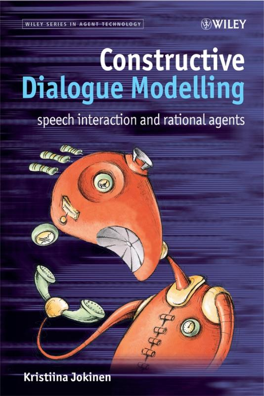 Wiley Series in Agent Technology: Constructive Dialogue Modelling