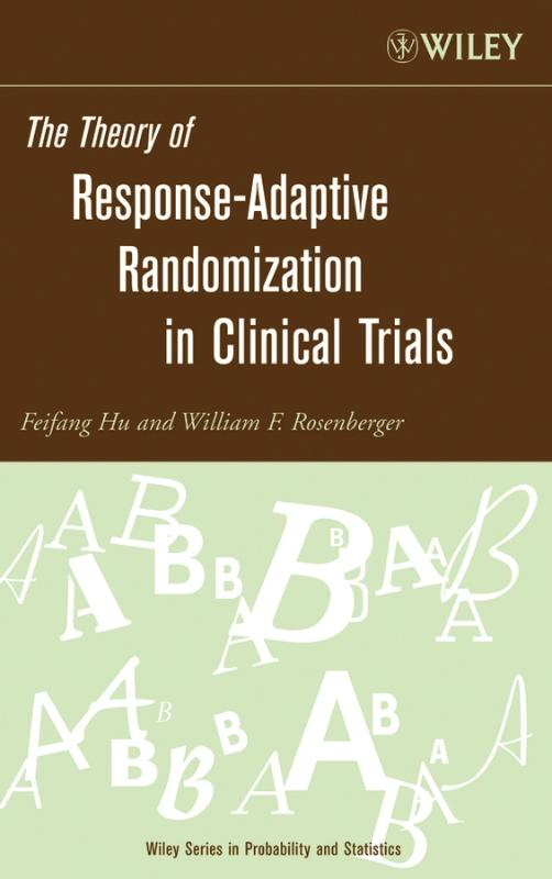 The Theory of Response-Adaptive Randomization in Clinical ...