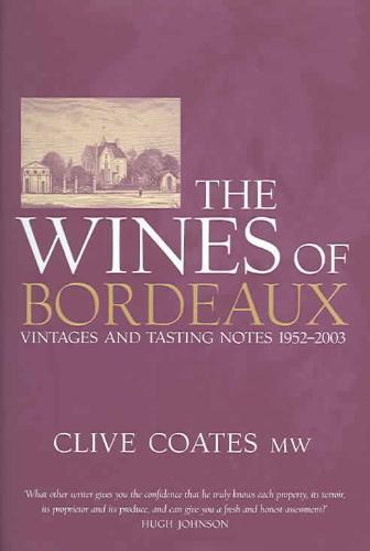Wines of Bordeaux - Vintage abd Tasting Notes 1952  - 2003