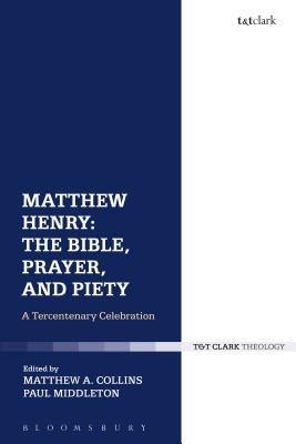 Matthew Henry: The Bible, Prayer, and Piety