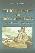 Catholic Pirates and Greek Merchants