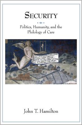 Security - Politics, Humanity, and the Philology of Care