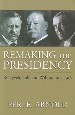 Remaking the Presidency