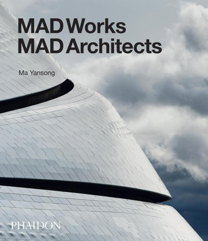 MAD Architects: MADWORKS