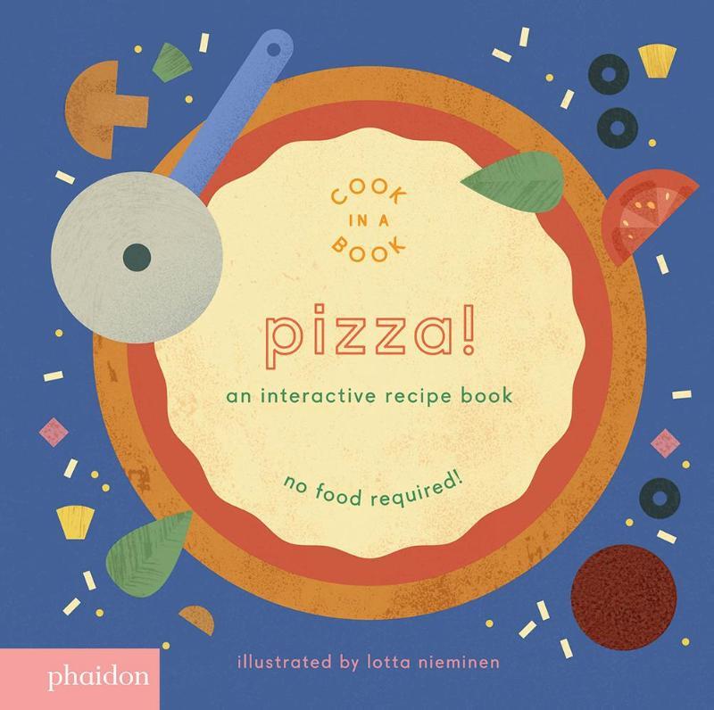 Pizza!, An Interactive Recipe Book (Cook In A Book)
