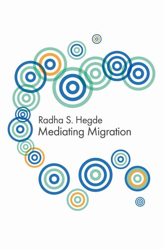 Hegde, R: Mediating Migration