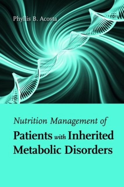 Nutrition Management of Patients With Inherited Metabolic Diseases