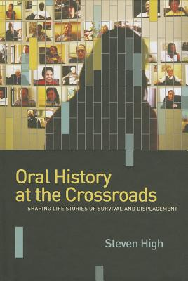 Oral History at the Crossroads