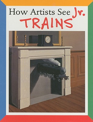 How Artists See Jr: Trains
