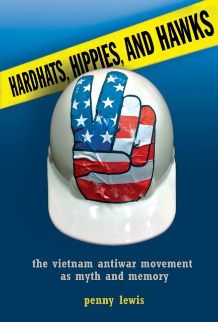 Hardhats, Hippies, and Hawks