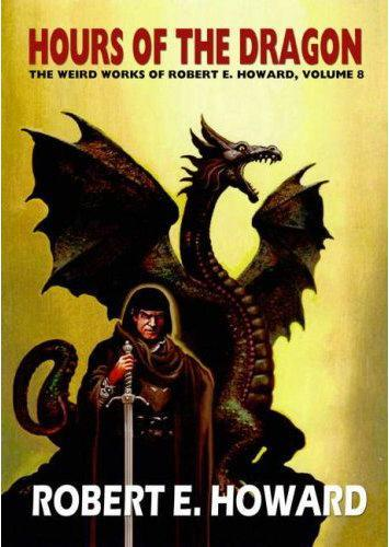 Robert E. Howard's Hour Of The Dragon