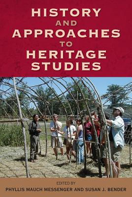 History and Approaches to Heritage Studies