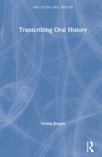 Practicing Oral History: Transcribing Oral History