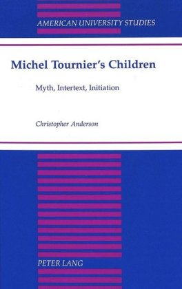 American University Studies, Series 2: Romance, Languages & Literature: Michel Tournier's Children