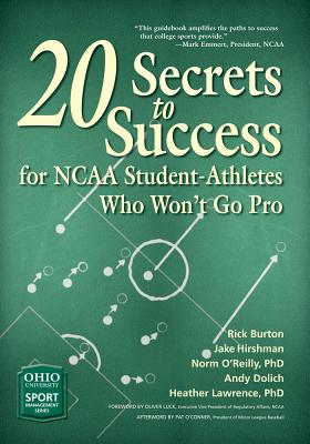 20 Secrets to Success for Ncaa Student-athletes Who Won?t Go Pro