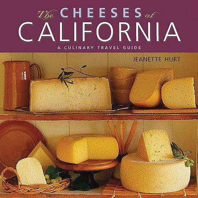 The Cheeses of California - A Culinary Travel Guide