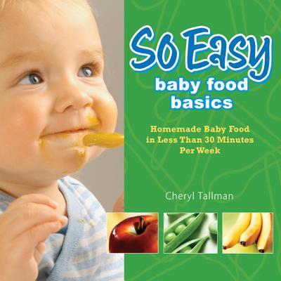 So Easy Baby Food Basics