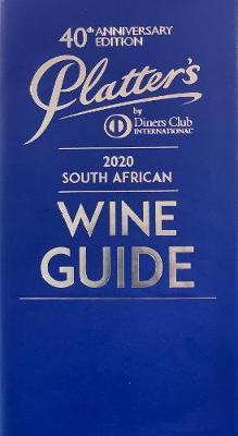 PLATTERS 2020 SOUTH AFRICAN WINE GUIDE