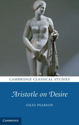 Cambridge Classical Studies: Aristotle on Desire