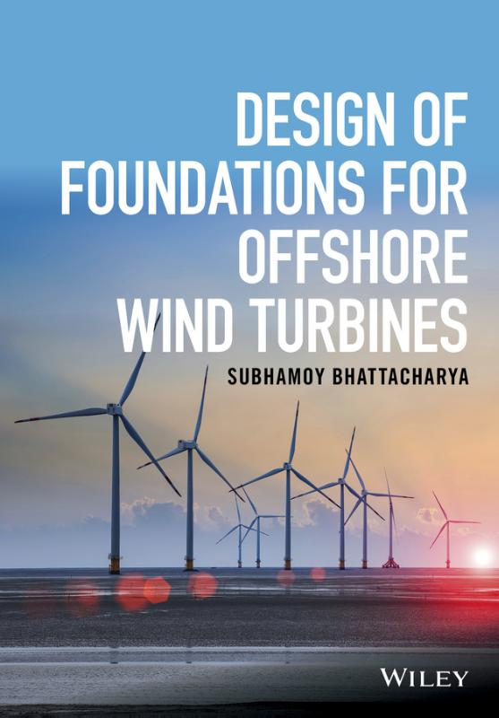 Design of Foundations for Offshore Wind Turbines