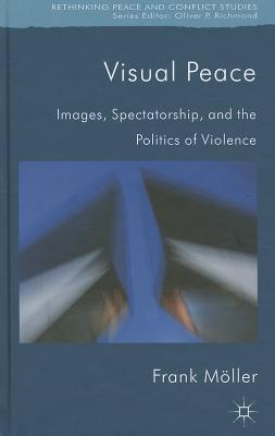 Rethinking Peace and Conflict Studies: Visual Peace