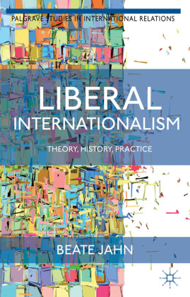 Palgrave Studies in International Relations: Liberal Internationalism