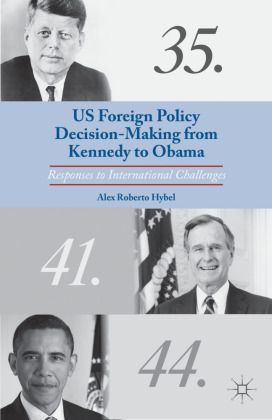 US Foreign Policy Decision-Making from Kennedy to Obama