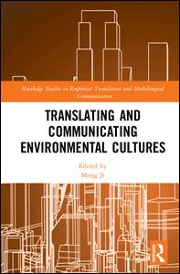 Routledge Studies in Empirical Translation and Multilingual Communication: Translating and Communicating Environmental Cultures