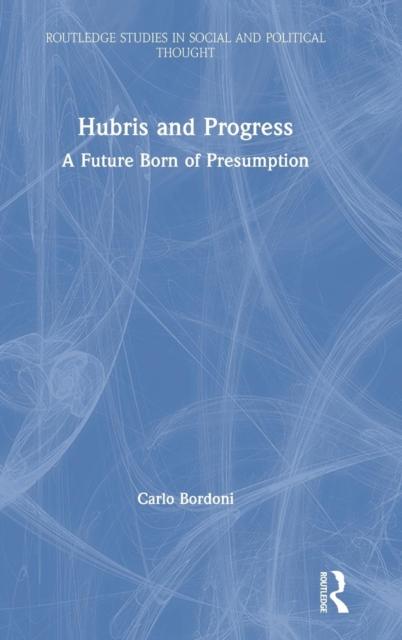 Hubris and Progress
