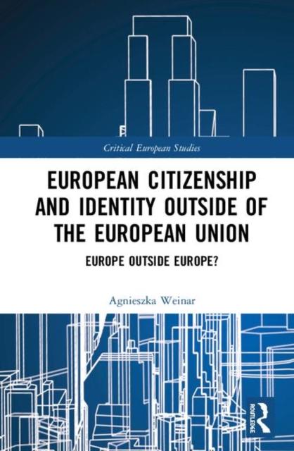 European Citizenship and Identity Outside of the European Union